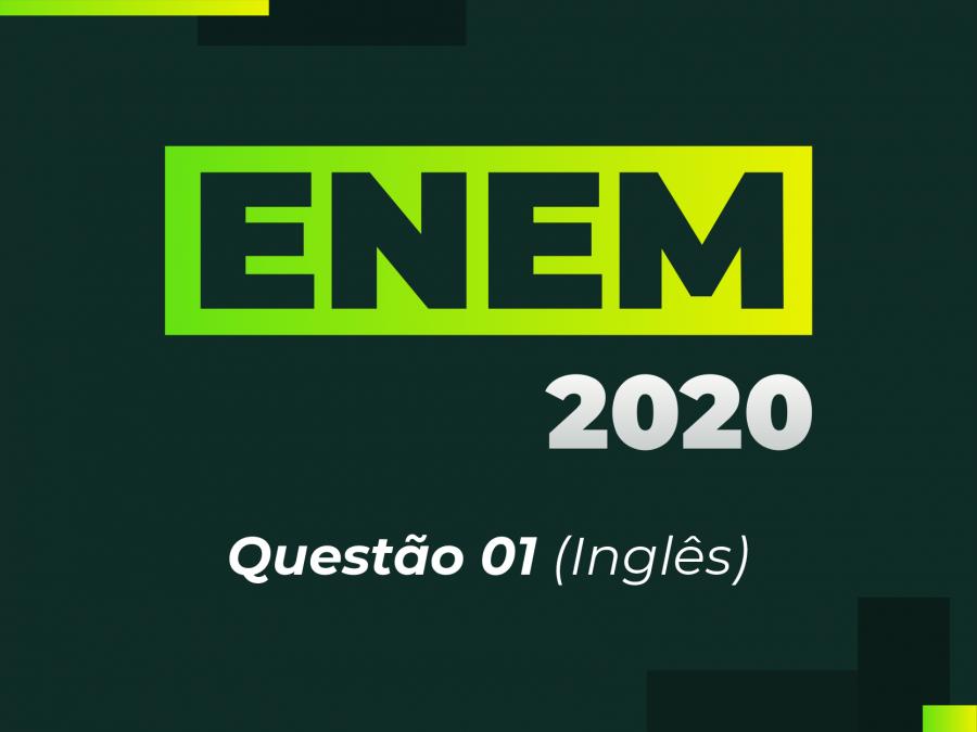 ENEM 2020 - Questão 01 (Inglês)